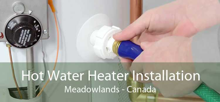 Hot Water Heater Installation Meadowlands - Canada