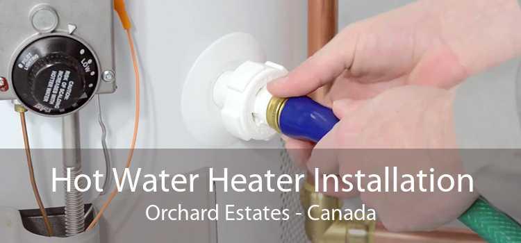 Hot Water Heater Installation Orchard Estates - Canada