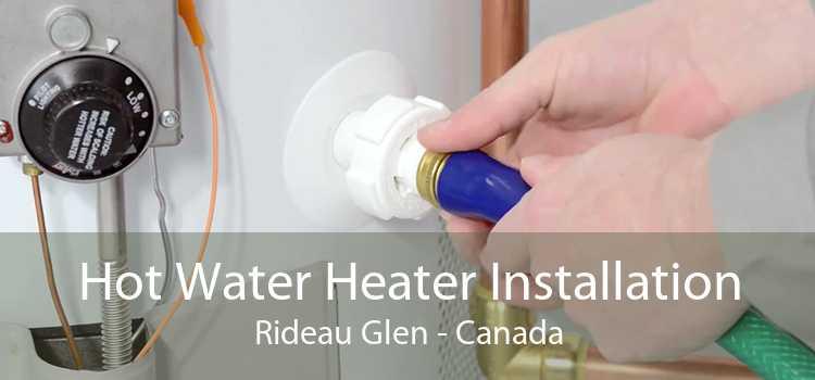 Hot Water Heater Installation Rideau Glen - Canada
