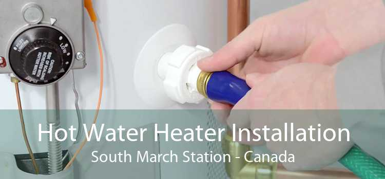 Hot Water Heater Installation South March Station - Canada