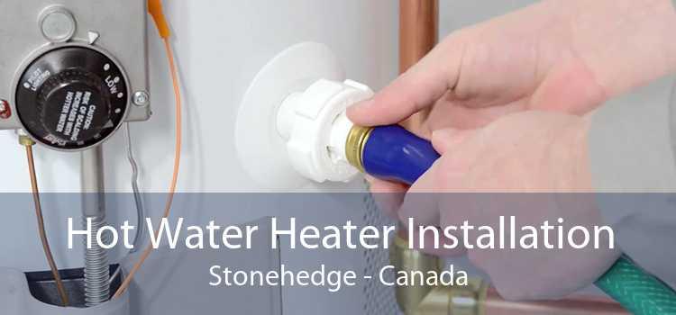 Hot Water Heater Installation Stonehedge - Canada