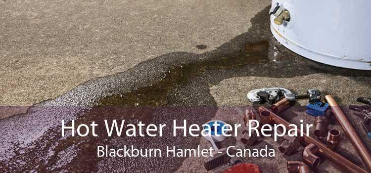 Hot Water Heater Repair Blackburn Hamlet - Canada