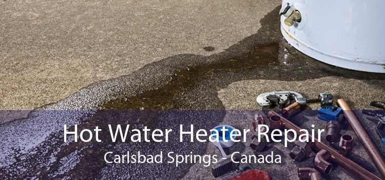 Hot Water Heater Repair Carlsbad Springs - Canada