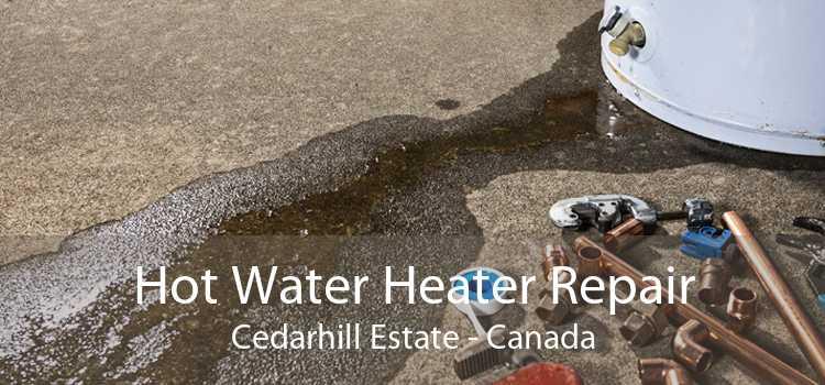 Hot Water Heater Repair Cedarhill Estate - Canada