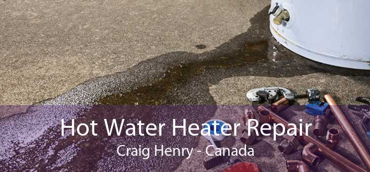 Hot Water Heater Repair Craig Henry - Canada