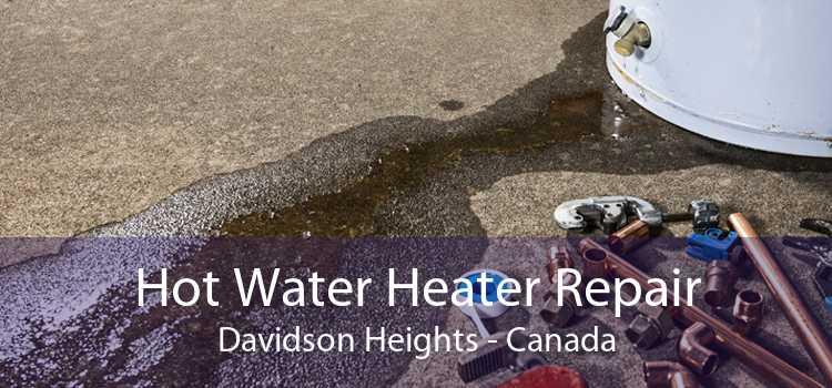 Hot Water Heater Repair Davidson Heights - Canada