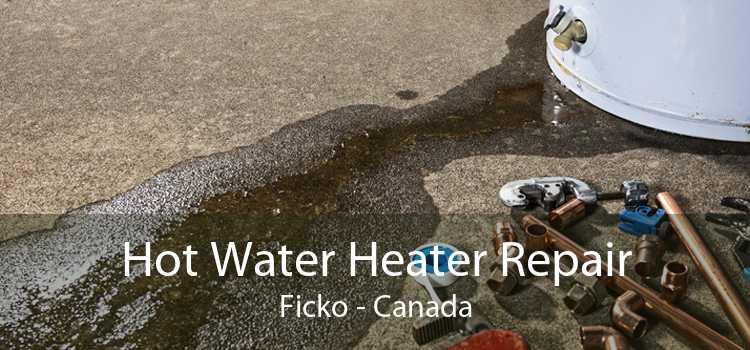 Hot Water Heater Repair Ficko - Canada