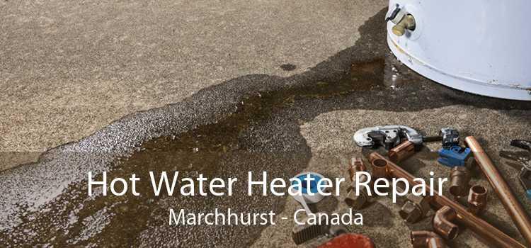 Hot Water Heater Repair Marchhurst - Canada
