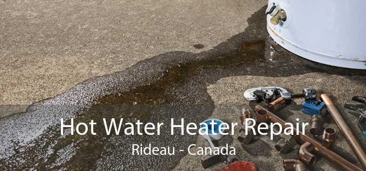 Hot Water Heater Repair Rideau - Canada