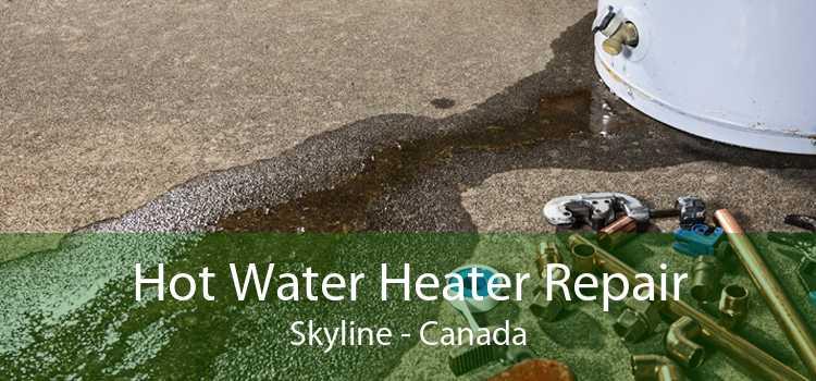 Hot Water Heater Repair Skyline - Canada