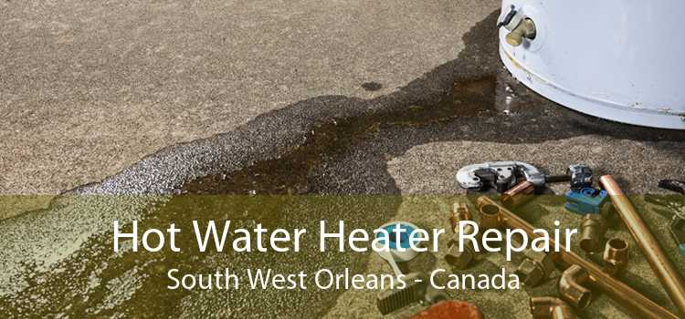 Hot Water Heater Repair South West Orleans - Canada