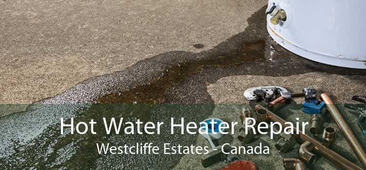 Hot Water Heater Repair Westcliffe Estates - Canada