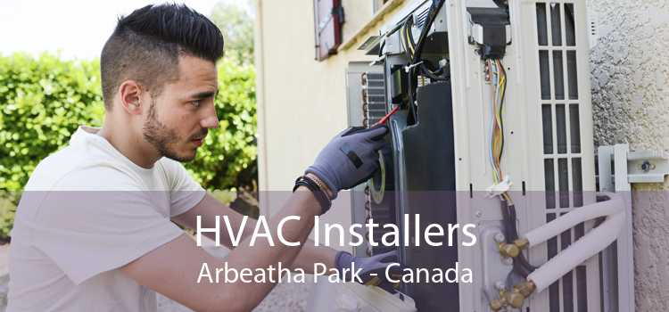 HVAC Installers Arbeatha Park - Canada