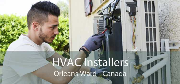 HVAC Installers Orleans Ward - Canada