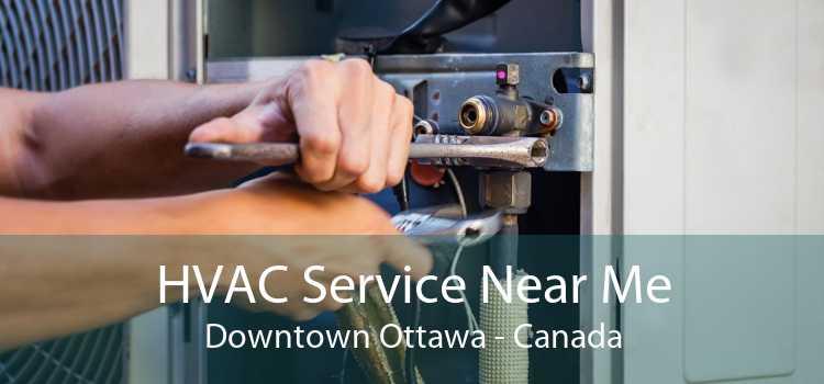 HVAC Service Near Me Downtown Ottawa - Canada