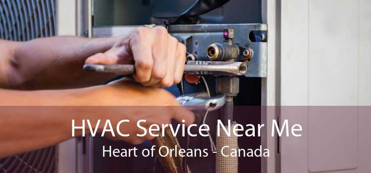 HVAC Service Near Me Heart of Orleans - Canada