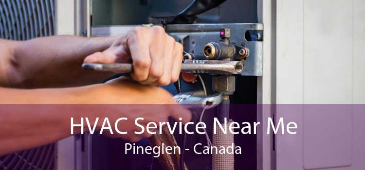 HVAC Service Near Me Pineglen - Canada