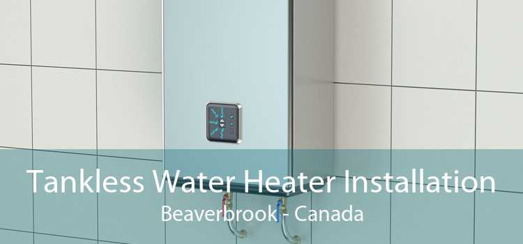 Tankless Water Heater Installation Beaverbrook - Canada