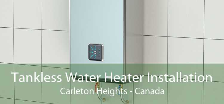 Tankless Water Heater Installation Carleton Heights - Canada