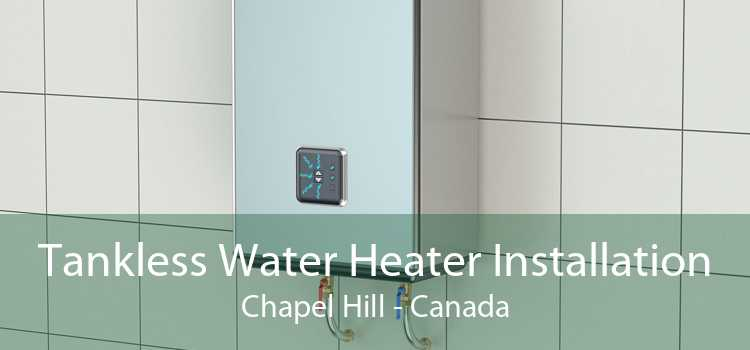 Tankless Water Heater Installation Chapel Hill - Canada
