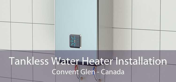 Tankless Water Heater Installation Convent Glen - Canada