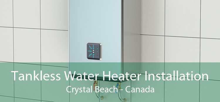 Tankless Water Heater Installation Crystal Beach - Canada