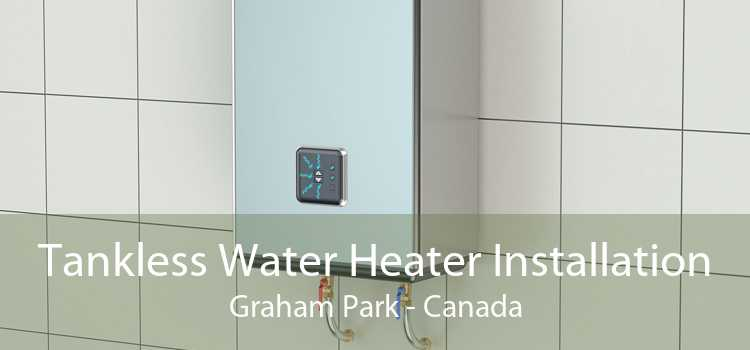 Tankless Water Heater Installation Graham Park - Canada