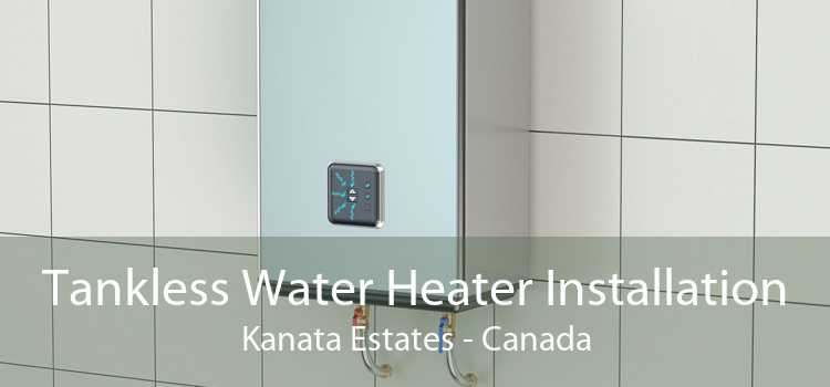 Tankless Water Heater Installation Kanata Estates - Canada