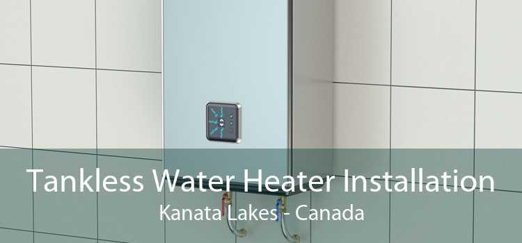 Tankless Water Heater Installation Kanata Lakes - Canada