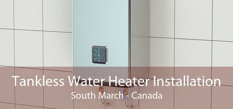 Tankless Water Heater Installation South March - Canada