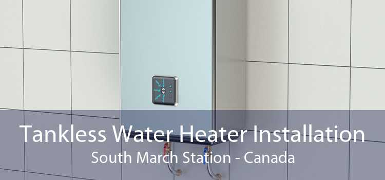 Tankless Water Heater Installation South March Station - Canada