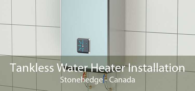 Tankless Water Heater Installation Stonehedge - Canada