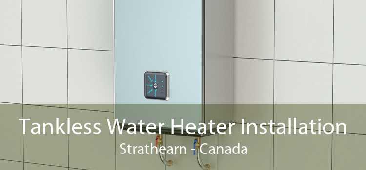 Tankless Water Heater Installation Strathearn - Canada