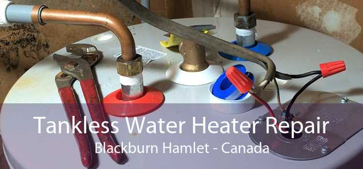 Tankless Water Heater Repair Blackburn Hamlet - Canada