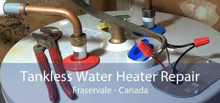 Tankless Water Heater Repair Fraservale - Canada
