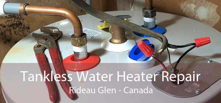 Tankless Water Heater Repair Rideau Glen - Canada