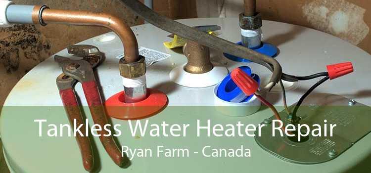 Tankless Water Heater Repair Ryan Farm - Canada